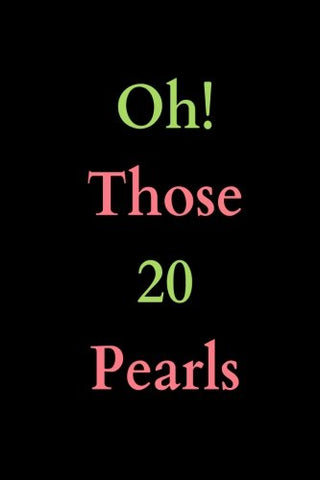 Oh! Those 20 Pearls: Blank Lined Journal Alpha Kappa Alpha Gift For A Soror; Gift For Sisterhood Or Future Soror