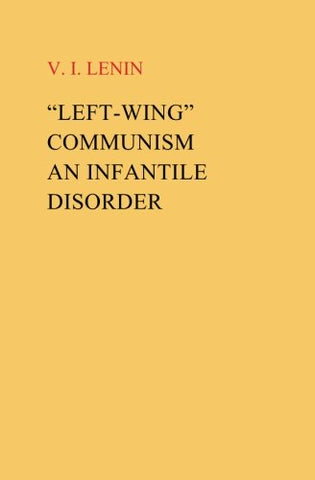 Left-Wing Communism, An Infantile Disorder