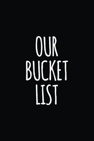 Our Bucket List: Ruled 100 Pages 6X9, A Journal For Couples To Write In, Original Appreciation Gift For Newlyweds, Cute For Wedding Anniversary, Shower For Him And Her, Nice Diary For Groom And Bride