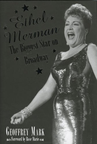 Ethel Merman: The Biggest Star On Broadway