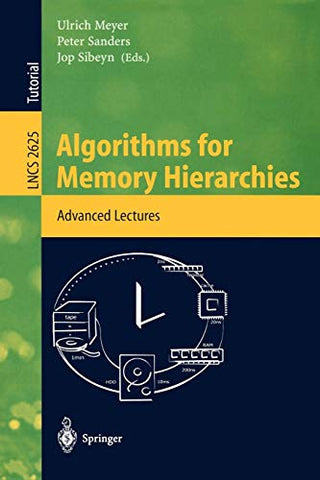 Algorithms For Memory Hierarchies: Advanced Lectures (Lecture Notes In Computer Science)