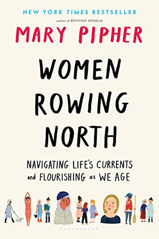 Women Rowing North: Navigating Lifes Currents And Flourishing As We Age