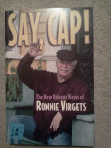 Say, Cap!: The New Orleans Views Of Ronnie Virgets