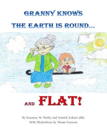 Granny Knows The Earth Is Round...And Flat!