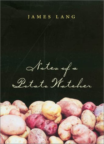 Notes Of A Potato Watcher (Texas A&M University Agriculture Series)