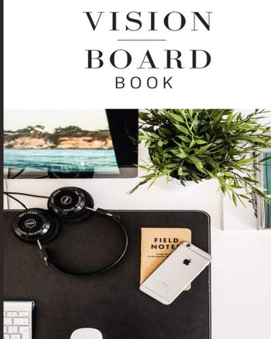 Vision Board Book: Vision Boards For Woman , Girls . Plan Your Year , Achieve Your Dreams , Goal Setting Using The Power Of Visualization And Positive Affirmations - Field Notes Vision