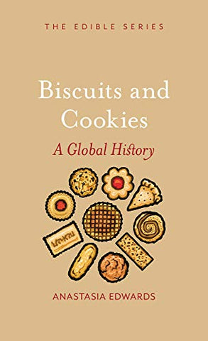 Biscuit/Cookie: A Global History (Edible)