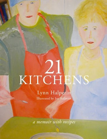 21 Kitchens: A Memoir With Recipes