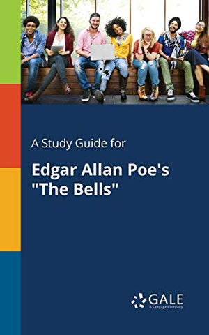 A Study Guide For Edgar Allan Poe'S The Bells