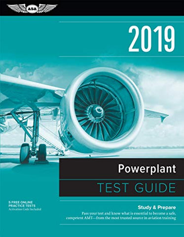 Powerplant Test Guide 2019: Pass Your Test And Know What Is Essential To Become A Safe, Competent Amt From The Most Trusted Source In Aviation Training (Fast-Track Test Guides)