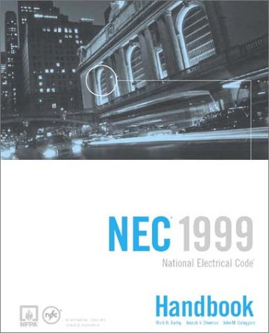 National Electrical Code, Nec Handbook 1999 (National Fire Protection Association//National Electrical Code Handbook) (National Fire Protection Association Electrical Code Handbook)