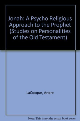 Jonah: A Psycho-Religious Approach To The Prophet (Studies On Personalities Of The Old Testament)