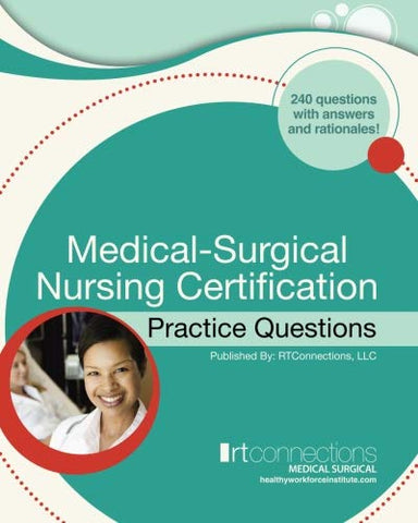 Medical-Surgical Nursing Certification Practice Questions