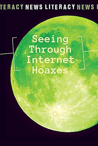 Seeing Through Internet Hoaxes (News Literacy)