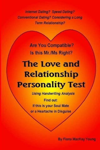 The Love And Relationship Personality Test: Using Handwriting Analysis: Find Out If This Is Your Soulmate Or A Heartache In Disguise (Practical Handwriting Analysis) (Volume 21)