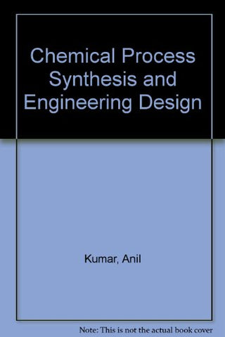Chemical Process Synthesis And Engineering Design