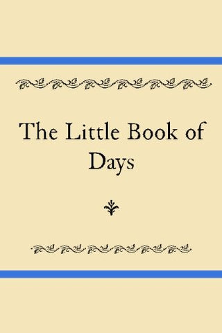 The Little Book Of Days: A Daily Planning Guide Based Upon Benjamin Franklin'S Virtue Journal