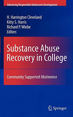 Substance Abuse Recovery In College: Community Supported Abstinence (Advancing Responsible Adolescent Development)