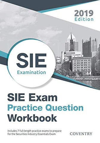 Sie Exam Practice Question Workbook: Seven Full-Length Practice Exams (2019 Edition)
