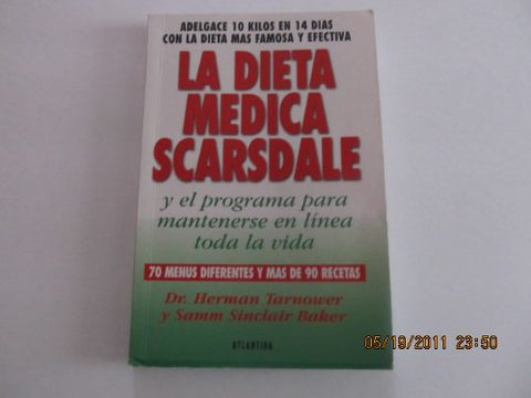 La Dieta Medica Scarsdale / The Complete Scardale Medical Diet (Spanish Edition)