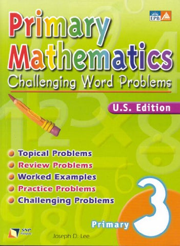 Primary Mathematics: Challenging Word Problems, Primary 3 (U.S. Edition) (Primary Mathematics)