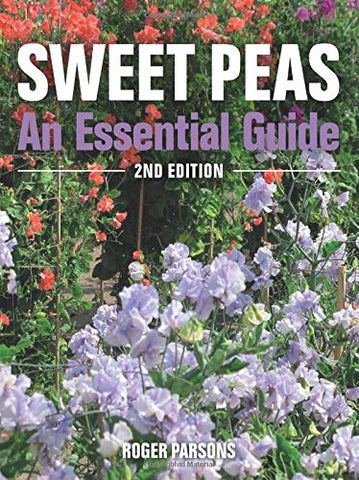 Sweet Peas: An Essential Guide - 2Nd Edition