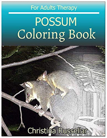 Possum Coloring Book For Adults Therapy: Possum  Sketch Coloring Book  80 Pictures , Creativity And Mindfulness