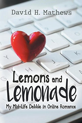 Lemons And Lemonade: My Midlife Dabble In Online Romance