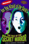 The Tale Of The Secret Mirror (Are You Afraid Of The Dark 5)