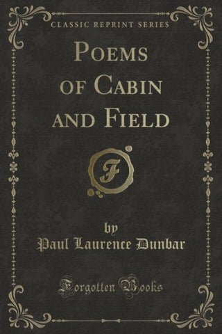 Poems Of Cabin And Field (Classic Reprint)