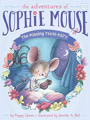 The Missing Tooth Fairy (The Adventures Of Sophie Mouse)