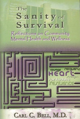 Sanity Of Survival: Reflections On Community Mental Health