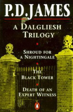 A Dalgliesh Trilogy: Shroud For A Nightingale, The Black Tower, Death Of An Expert Witness