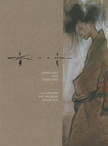 Sam Kieth: Samplings And Dabblings - A Cartoon Art Museum Exhibition (Sam Kieth Collection)