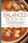 The Balanced Body Diet: A Healthy Guide To Reset Your Metabolism And Lose Wesight Easily And Forever