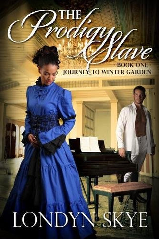 The Prodigy Slave, Book One: Journey To Winter Garden