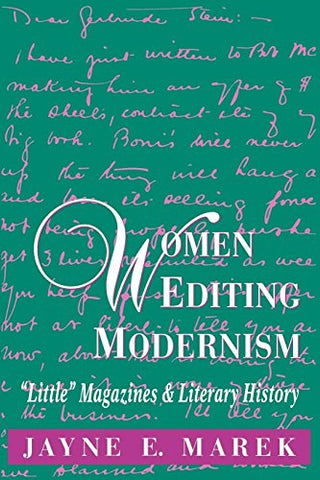 Women Editing Modernism: Little Magazines And Literary History