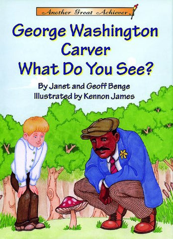Another Great Achiever: George Washington Carver  What Do You See? With Cd Read-Along