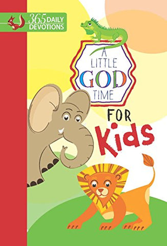A Little God Time For Kids: 365 Daily Devotions