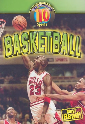 Basketball (The Ultimate 10: Sport)