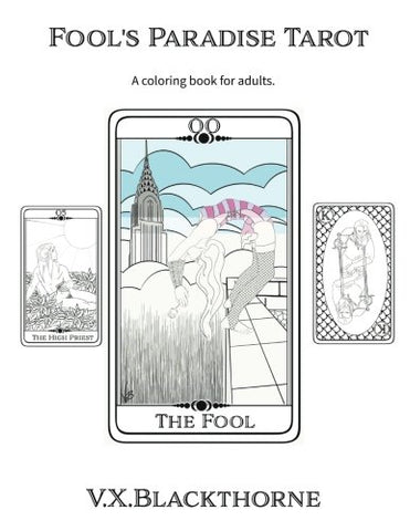 Fool'S Paradise Tarot: A Coloring Book For Adults.