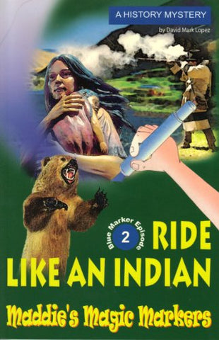 Maddie'S Magic Markers: Ride Like An Indian