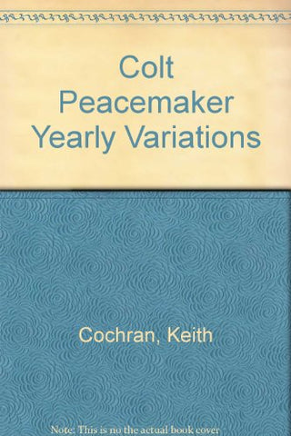 Colt Peacemaker Yearly Variations
