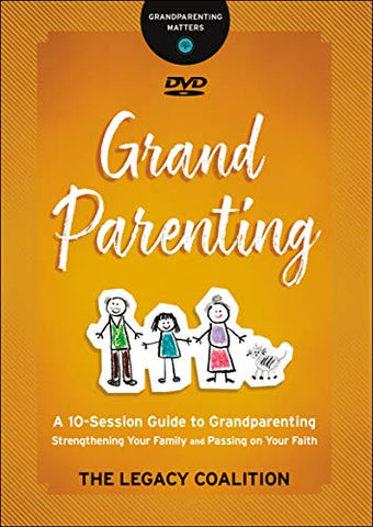 Grandparenting Dvd: Strengthening Your Family And Passing On Your Faith (Grandparenting Matters)