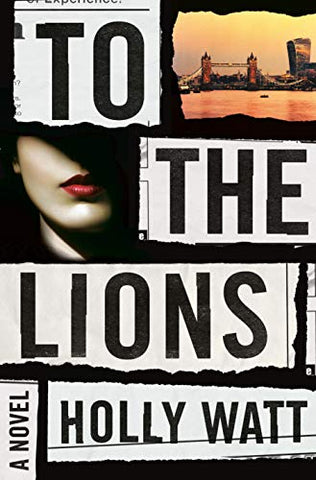 To The Lions: A Novel