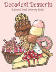 Decadent Desserts: A Sweet Treat Coloring Book