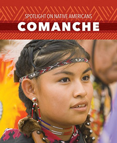 Comanche (Spotlight On Native Americans)