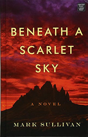 Beneath A Scarlet Sky (Center Point Large Print)