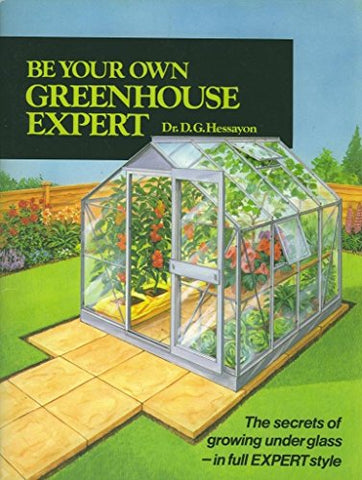 Be Your Own Greenhouse Expert (Expert Series)