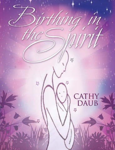 Birthing In The Spirit
